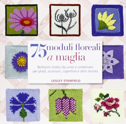 9788865203675: 75 moduli floreali a maglia