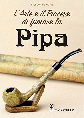 9788865207024: L'arte e il piacere di fumare la pipa