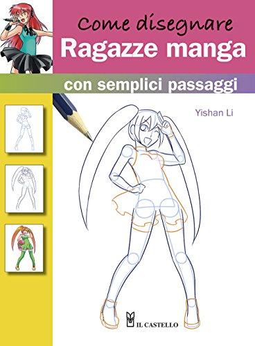 9788865207123: Come disegnare ragazze manga con semplici passaggi