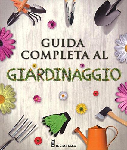 9788865207871: Guida completa al giardinaggio