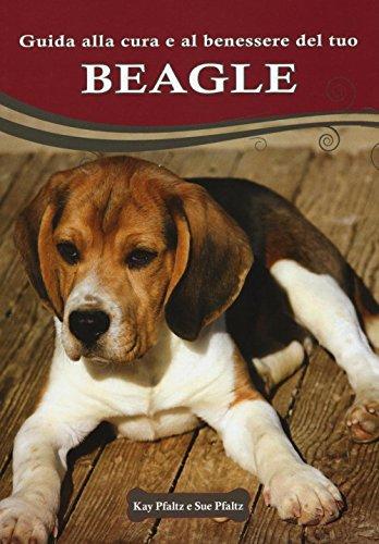 9788865207895: Guida alla cura e al benessere del tuo beagle. Ediz. illustrata