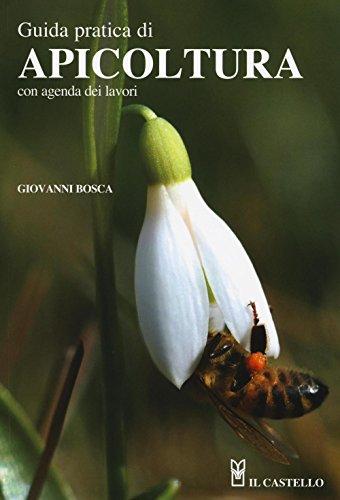 GUIDA PRATICA DI APICOLTURA: BOSCA G.