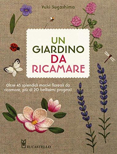 9788865208212: Un giardino da ricamare. Ediz. illustrata