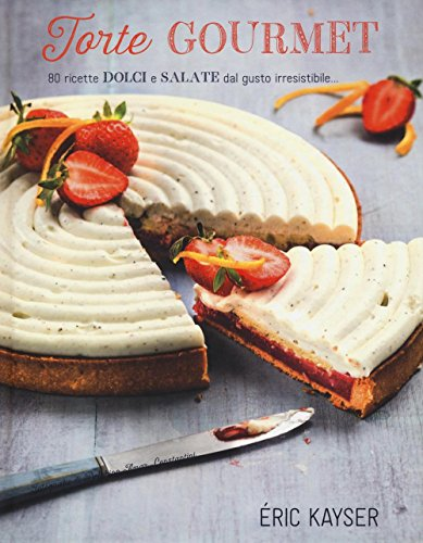 9788865208410: Torte gourmet. 80 ricette dolci e salate dal gusto irresistibile... (Cucina)