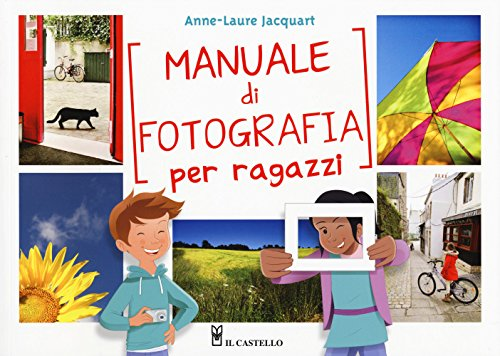 9788865208878: Manuale di fotografia per ragazzi. Ediz. a colori