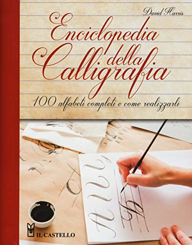 9788865209844: Enciclopedia della calligrafia. 100 alfabeti completi e come realizzarli. Ediz. a spirale