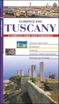 Florence and Tuscany. A complete guide with itineraries: n/a