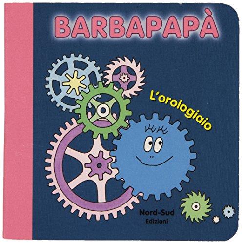 9788865264508: Barbapapà. L'orologiaio. Ediz. illustrata