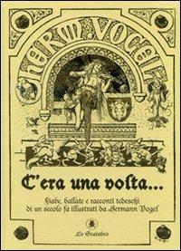 9788865270189: C'era una volta... Fiabe, ballate e racconti tedeschi di un secolo fa illustrati da Hermann Vogel