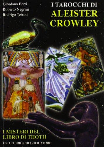 9788865270219: I tarocchi di Aleister Crowley. I segreti del libro di Thoth