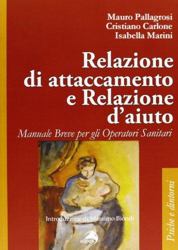 Relazione di attaccamento e relazioni d'aiuto. Manuale: Pallagrosi, Mauro; Carlone,