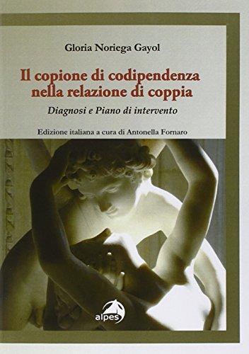 9788865312551: Il copione della codipendenza nella relazione di coppia. Diagnosi e piano di intervento