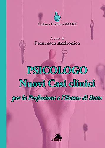 9788865316238: Psicologo. Nuovi casi clinici per la professione e l'esame di Stato