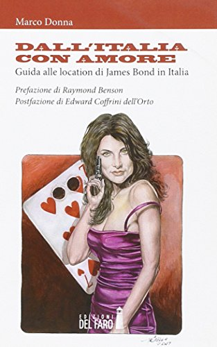 9788865370391: Dall'Italia con amore. Guida alle location di James Bond in Italia