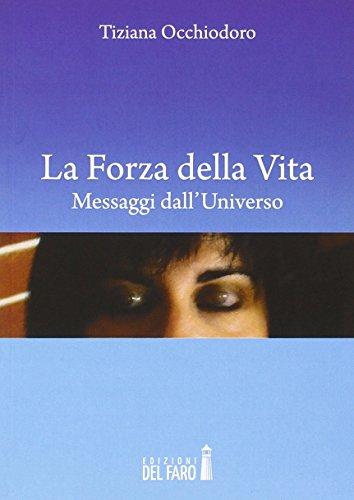 9788865370407 La Forza Della Vita Abebooks Tiziana Occhiodoro