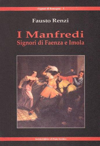 9788865410707: I Manfredi. Signori di Faenza e Imola
