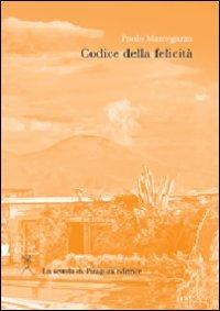 Codice della felicità (8865420154) by Paolo Mantegazza
