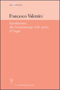 9788865420256: Introduzione alla «Fenomenologia dello Spirito» di Hegel