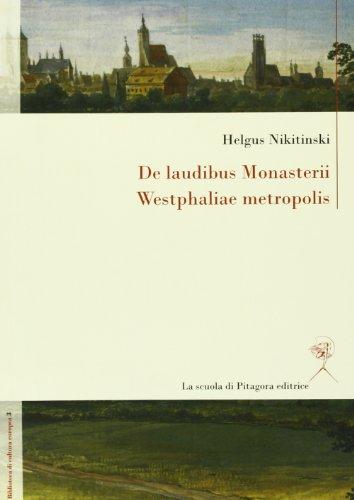 9788865421154: De laudibus Monasterii Westphaliae metropolis (Biblioteca di cultura europea)