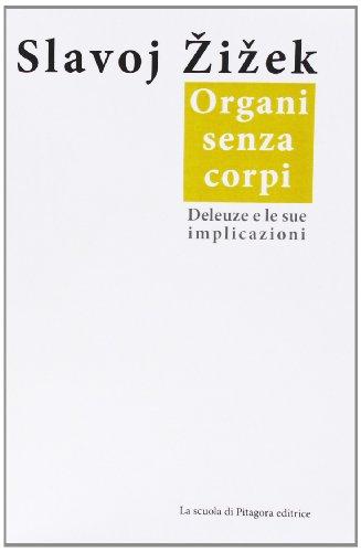 9788865421239: Organi senza corpi. Deleuze e le sue implicazioni