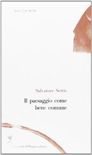 Il paesaggio come bene comune (Paperback): Salvatore Settis