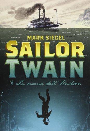 9788865431313: Sailor Twain. La sirena dell'Hudson