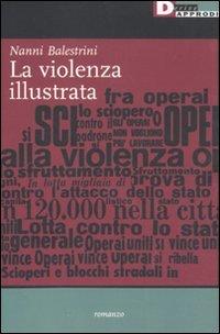 9788865480175: La violenza illustrata (Nanni Balestrini. Opere)
