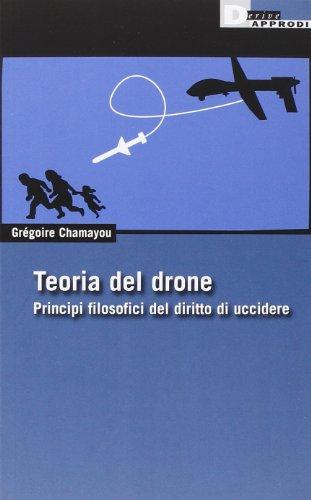 9788865480946: Teoria del drone. Principi filosofici del diritto di uccidere