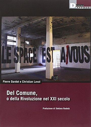 Del Comune, o della Rivoluzione nel XXI secolo.: Dardot, Pierre Laval, Christian