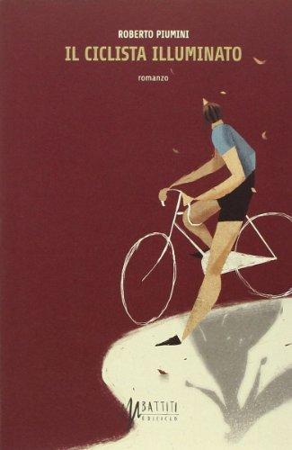 Il ciclista illuminato: Roberto Piumini