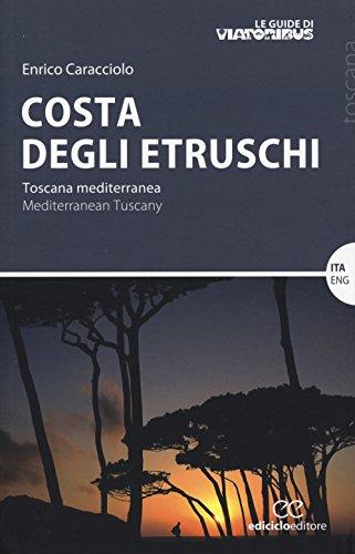 9788865491621: Costa degli etruschi. Toscana mediterranea