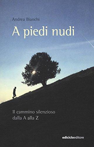 A PIEDI NUDI: BIANCHI A.