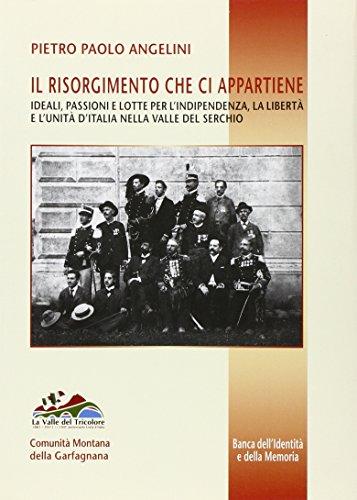 Il Risorgimento che ci appartiene. Ideali, passioni: Pietro P. Angelini