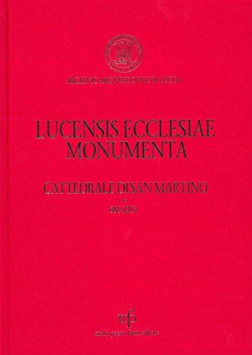 9788865501900: Lucensis ecclesiae monumenta. A saeculo VII uscque annum MCCLX vol. 3 - Cattedrale di San Martino 685-1260