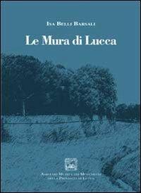 9788865503638: Le mura di Lucca
