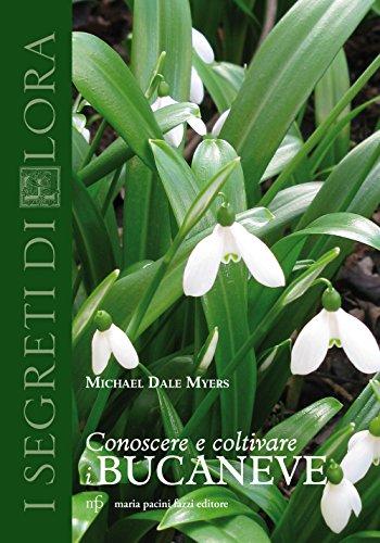 CONOSCERE E COLTIVARE I BUCANEVE: DALE MYERS M.