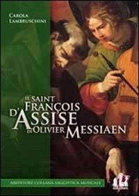 9788865511381: Il «Saint François d'Assise» di Olivier Messiaen
