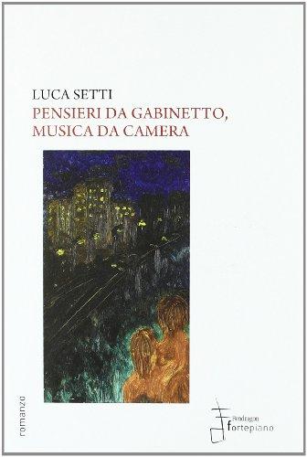 Pensieri da gabinetto, musica da camera: Setti, Luca