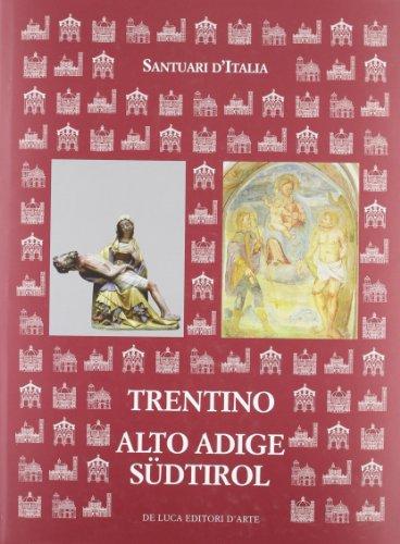 Santuari d'Italia. Trentino Alto Adige-Südtirol.: Curzel E. (cur.); Varanini G. M. (cur.)...