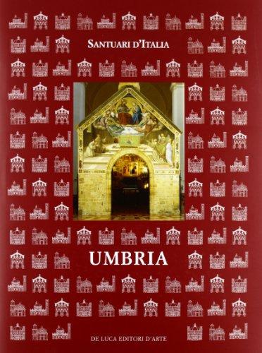 Santuari d'Italia. Umbria.: Tosti, Mario ; Coletti, Chiara