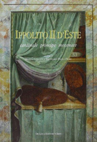 Ippolito II d'Este : cardinale principe mecenate