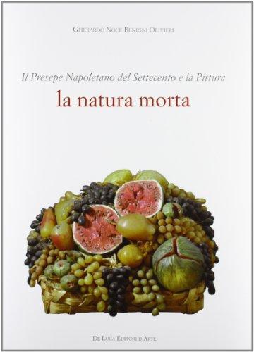 Il presepe napoletano del '700 e la: Gherardo Noce Benigni