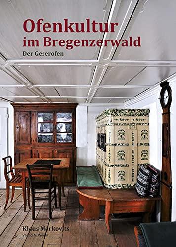 9788865630914: Ofenkultur im Bregenzerwald. Der Geserofen