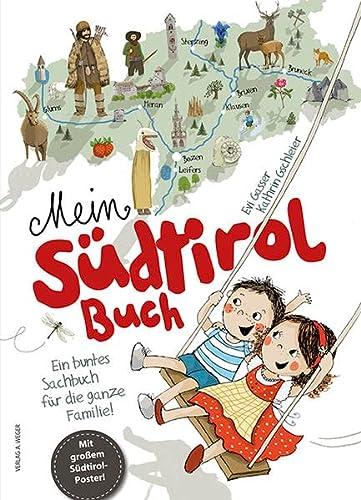 9788865631027: Mein Südtirol Buch. Ein buntes Sachbuch für die ganze Familie! Mit grossem Südtirol-Poster! Ediz. illustrata