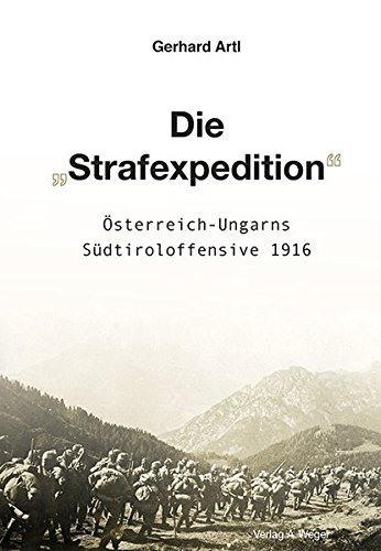 9788865631270: Die «Strafexpedition» Österreich-Ungarns Südtiroloffensive 1916