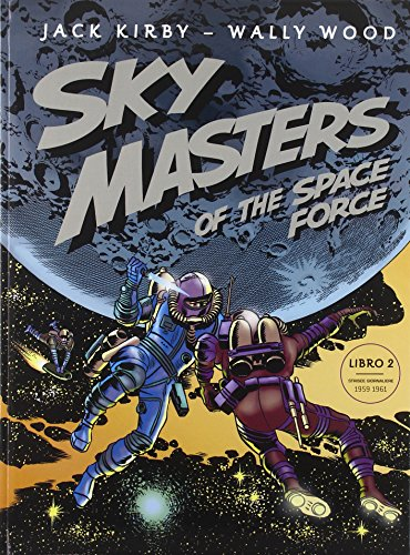 Sky Masters of the Space Force: 2: Jack Kirby; Wally