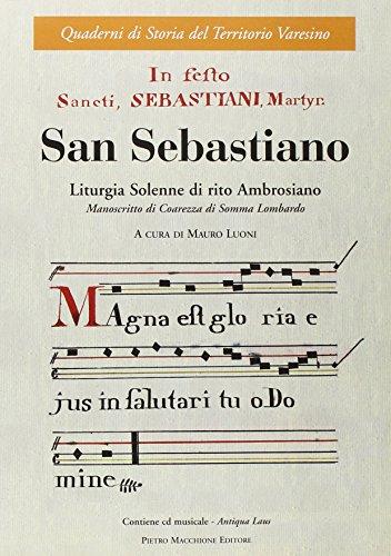 San Sebastiano. Liturgia solenne di rito ambrosiano.: Mauro Luoni