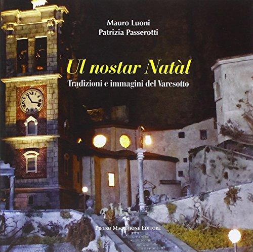 Ul nostar Natàl. Tradizioni e immagini del: Mauro Luoni, Patrizia