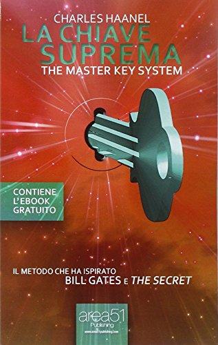 9788865743911: La Chiave Suprema: Il metodo che ha ispirato The Secret e Bill Gates (Self-Help e Scienza della Mente) (Italian Edition)