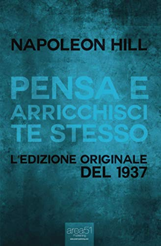 9788865745380: Pensa e arricchisci te stesso: Edizione originale del 1937 (Italian Edition)